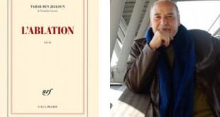Tahar Benjelloun «L'ablation», roman dur et violent !