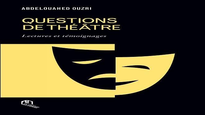Parution : Les «Questions de Théâtre» d'Ouzri