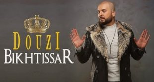"""Douzi dévoile son nouveau titre """"Bikhtissar"""""""