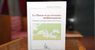Livre : «Le Maroc et ses riverains méditerranéens» présenté à Casablanca